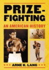 Prizefighting : An American History - eBook