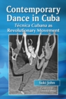 Contemporary Dance in Cuba : Tecnica Cubana as Revolutionary Movement - eBook