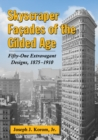 Skyscraper Facades of the Gilded Age : Fifty-One Extravagant Designs, 1875-1910 - eBook