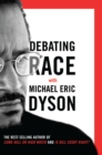Debating Race : with Michael Eric Dyson - eBook