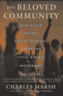 The Beloved Community : How Faith Shapes Social Justice from the Civil Rights Movement to Today - eBook