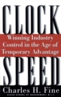 Clockspeed : Winning Industry Control In The Age Of Temporary Advantage - eBook