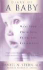 Diary Of A Baby : What Your Child Sees, Feels, And Experiences - eBook