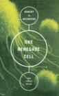 One Renegade Cell : How Cancer Begins - eBook