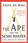 The Ape And The Sushi Master : Cultural Reflections Of A Primatologist - eBook