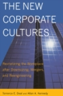 The New Corporate Cultures : Revitalizing The Workplace After Downsizing, Mergers, And Reengineering - eBook
