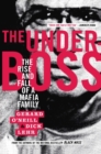 The Underboss : The Rise and Fall of a Mafia Family - eBook