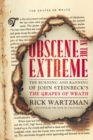 Obscene in the Extreme : The Burning and Banning of John Steinbeck's The Grapes of Wrath - eBook