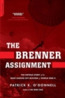 The Brenner Assignment : The Untold Story of the Most Daring Spy Mission of World War II - eBook