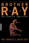 Brother Ray : Ray Charles' Own Story - eBook