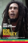 Every Little Thing Gonna Be Alright : The Bob Marley Reader - eBook