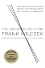 The Lightness of Being : Mass, Ether, and the Unification of Forces - eBook