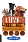 The Ultimate Pet Food Guide : Everything You Need to Know about Feeding Your Dog or Cat - eBook