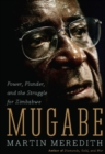 Mugabe : Power, Plunder, and the Struggle for Zimbabwe's Future - eBook