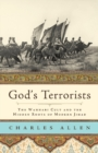 God's Terrorists : The Wahhabi Cult and the Hidden Roots of Modern Jihad - eBook