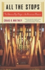 All The Stops : The Glorious Pipe Organ And Its American Masters - eBook