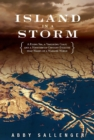 Island in a Storm : A Rising Sea, a Vanishing Coast, and a Nineteenth-Century Disaster that Warns of a Warmer World - eBook