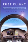 Free Flight : Inventing the Future of Travel - eBook