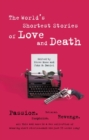 World's Shortest Stories Of Love And Death - eBook