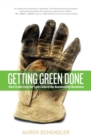 Getting Green Done : Hard Truths from the Front Lines of the Sustainability Revolution - eBook