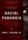 Racial Paranoia : The Unintended Consequences of Political Correctness The New Reality of Race in America - eBook