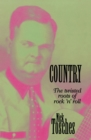 Country : The Twisted Roots Of Rock 'n' Roll - eBook