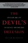 The Devil's Delusion : Atheism and its Scientific Pretensions - eBook