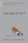 Why Does E=mc2? : (And Why Should We Care?) - eBook