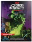 Dungeons & Dragons Acquisitions Incorporated Hc (D&d Campaign Accessory Hardcover Book) - Book