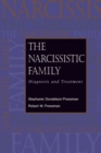 The Narcissistic Family : Diagnosis and Treatment - Book