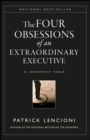 The Four Obsessions of an Extraordinary Executive : A Leadership Fable - Book