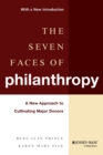 The Seven Faces of Philanthropy : A New Approach to Cultivating Major Donors - Book