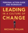 Leading in a Culture of Change Personal Action Guide and Workbook - Book