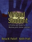 The Virtual Student : A Profile and Guide to Working with Online Learners - eBook