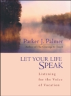 Let Your Life Speak : Listening for the Voice of Vocation - eBook