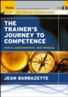 The Trainer's Journey to Competence : Tools, Assessments, and Models - eBook