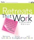 Retreats That Work : Everything You Need to Know About Planning and Leading Great Offsites - eBook