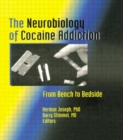 The Neurobiology of Cocaine Addiction : From Bench to Bedside - Book