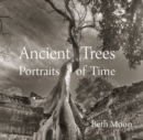 Ancient Trees: Portraits of Time - Book