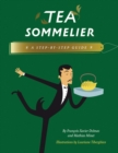 Tea Sommelier : A Step-by-Step Guide - Book