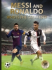 Messi and Ronaldo : Who Is The Greatest? - Book