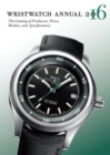 Wristwatch Annual 2016 : The Catalog of Producers, Prices, Models, and Specifications - eBook