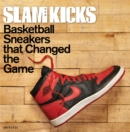SLAM Kicks : Basketball Sneakers That Changed the Game - Book