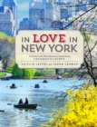 In Love in New York : A Traveler's Guide to the Most Romantic Destinations in the Greatest City in the World - Book