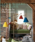 Love Where You Live : At Home in the Country - Book