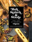 Melt, Stretch, and Sizzle: The Art of Cooking Cheese : Recipes for Fondues, Dips, Sauces, Sandwiches, Pasta, and More - Book