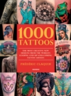 1000 Tattoos : The Most Creative New Designs from the World's Leading and Up-And-Coming Tattoo Artists - Book