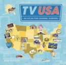 TV USA : An Atlas for Channel Surfers - Book