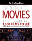 The New York Times Book of Movies : The Essential 1,000 Films To See - Book