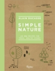 Simple Nature : 150 New Recipes for Fresh, Healthy Dishes - Book